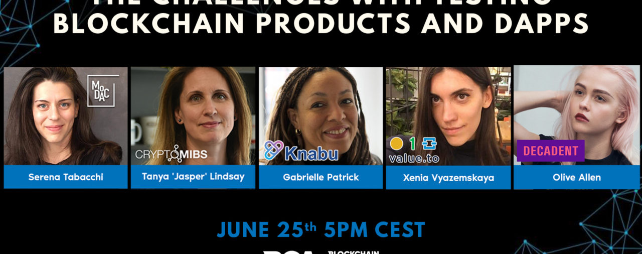 The Challenges with Testing Blockchain Products and Dapps — Women Series — Part 4