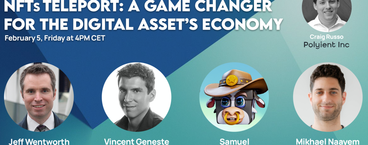 NFTs Teleport Part 2: A Game Changer for the Digital Asset's Economy
